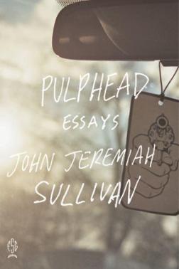 pulphead_John_Jeremiah_Sullivan_cover